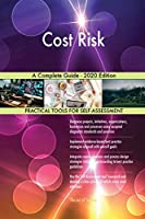 Cost Risk A Complete Guide - 2020 Edition