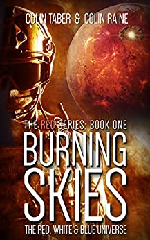 RED#1: Burning Skies: Book One Of The Red Sub-Series (The Red, White And Blue Universe) by [Taber, Colin]