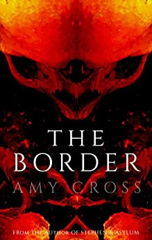 The Border: The Complete Series by [Cross, Amy]