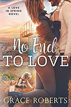 No End To Love: A Love In Spring novel by [Roberts, Grace]