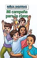 Mi campaña para la clase: Trabajar en equipo (My Class Campaign: Working as a Team): Trabajar En Equipo/ Working As a Team (Niños Digitales: Superdotados Con Pensamiento Computacional/ Computer Kids: Powered by Computational Thinking)