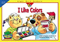 I Like Colors (Sight Word Readers)