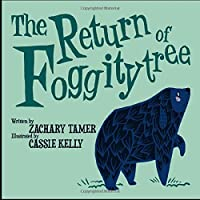 The Return of Foggitytree (Snugglefink and Friends Book 2)
