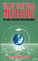 Hilltop Scriptural Meditations: For Years A, B Weekend Spiritual Nourishment