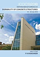 ICDCS 2018: Sixth International Conference on Durability of Concrete Structures