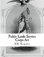 Public Lands Service Corps Act [並行輸入品]