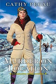 Murder on Location (Charlotte Brody Mystery) by [Pegau, Cathy]