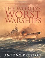 WORLD'S WORST WARSHIPS