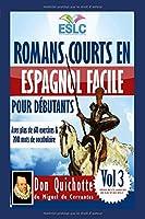 """Romans courts en espagnol facile pour débutants avec plus de 60 exercices & 200 mots de vocabulaire: """"Don Quichotte"""" de Miguel de Cervantes (Apprendre l'espagnol) (Série de classeurs du lecture ESLC)"""