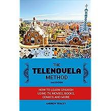 The Telenovela Method: How to Learn Spanish Using TV, Movies, Books, Comics, and More
