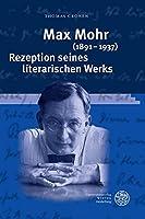 Max Mohr 1891-1937: Rezeption Seines Literarischen Werks (Jahrbuch Literatur und Medizin. Beihefte)