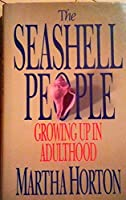 The Seashell People: Growing Up in Adulthood