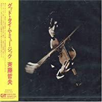 Good Time Music by Tetsuo Saito (2006-09-20)