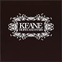 Hopes & Fears by Keane (2012-05-03)