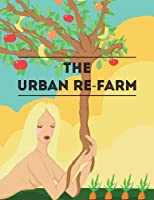 The Urban Re-Farm [並行輸入品]