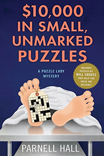 Download $10,000 in Small, Unmarked Puzzles: A Puzzle Lady Mystery 0312602472