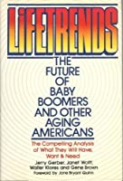 Lifetrends: The Future of Baby Boomers and Other Aging Americans