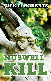 [Roberts, Nick C.]のMuswell Kill (English Edition)
