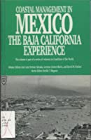 Coastal Management in Mexico the Baja California Experience (Coastlines of the World)