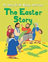 The Easter Story (My Very First Bible Stories)