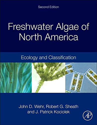 Download Freshwater Algae of North America, Second Edition: Ecology and Classification (Aquatic Ecology) 0123858763
