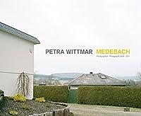 Petra Wittmar: Medebach Photographs 2009-2011