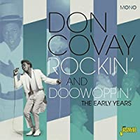 Rockin' And Doowoppin' - The Early Years [ORIGINAL RECORDINGS REMASTERED] by Don Covay (2015-02-01)