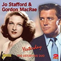 Yesterday - The Definitive Duo [ORIGINAL RECORDINGS REMASTERED] 2CD SET by Jo Stafford (2011-12-06)