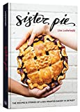 Sister Pie: The Recipes and Stories of a Big-Hearted Bakery in Detroit 画像