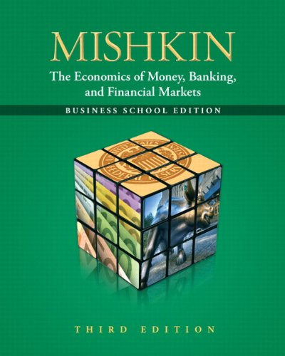 Download Economics of Money, Banking and Financial Markets, The: The Business School Edition (Pearson Series in Economics (Hardcover)) 0132741377