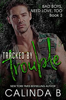 Tracked by Trouble (Bad Boys Need Love, Too Book 3) by [B, Calinda]