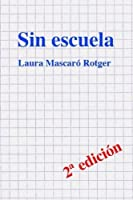 Sin escuela (Spanish Edition) [並行輸入品]