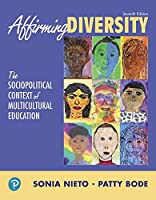 Affirming Diversity: The Sociopolitical Context of Multicultural Education (7th Edition) (What's New in Foundations / Intro to Teaching)