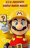 Super Mario Maker  (Super mario ds 3d): New nintendo 3ds mario game super mario game creator online  (New nintendo 3ds mario games Book 1) (English Edition)