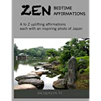 Zen Bedtime Affirmations: A to Z Uplifting Affirmations Each With an Inspiring Photo of Japan