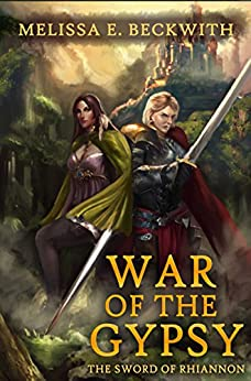 War of the Gypsy: The Sword of Rhiannon: Book Two by [Beckwith, Melissa E.]