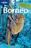 Lonely Planet Borneo (Lonely Planet Travel Guides)