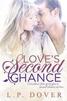 Love's Second Chance: A Second Chances Novel by [Dover, L.P.]