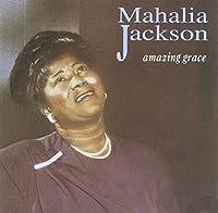 Amazing Grace by Mahalia Jackson (1999-07-08)