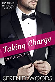 Taking Charge (Like a Boss Book 1) by [Woods, Serenity]
