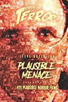 Plausible Menace: 413 Plausible Horror Films (Checklist of Terror 2019: Realism)