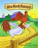 Who Needs Rooster? (Rigby Literacy by Design Readers, Grade 2)