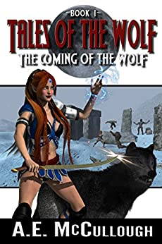 Tales of the Wolf: Coming of the Wolf by [McCullough, A. E.]