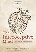 The Interoceptive Mind: From Homeostasis to Awareness【洋書】 [並行輸入品]