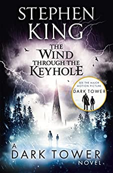 The Wind through the Keyhole: A Dark Tower Novel (The Dark Tower Book 8) by [King, Stephen]