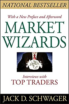 Market Wizards: Interviews with Top Traders by [Schwager, Jack D.]