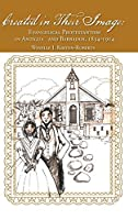 Created in Their Image: Evangelical Protestantism in Antigua and Barbados, 1834-1914