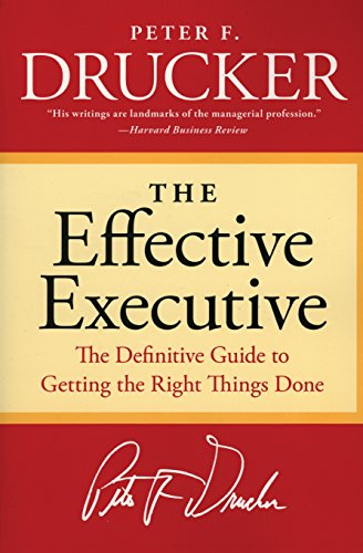 The Effective Executive: The Definitive Guide to Getting the Right Things Done (Harperbusiness Essentials)の詳細を見る