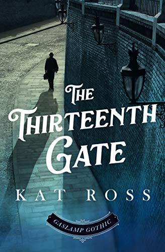 The Thirteenth Gate (Gaslamp Gothic Book 2)