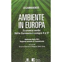 Ambiente in Europa. Economia verde: Italia-Germania è sempre 4 a 3?